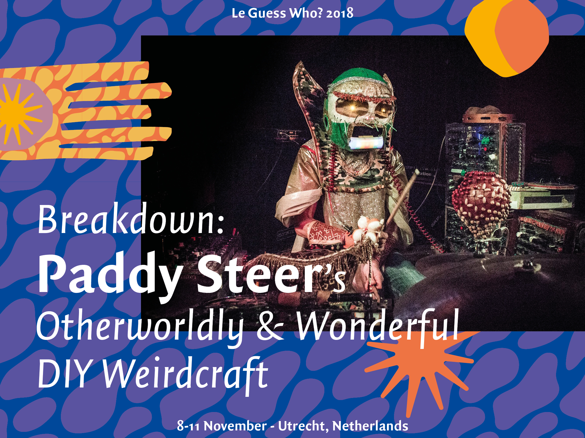 Breakdown: Paddy Steer's Otherworldly & Wonderful DIY Weirdcraft